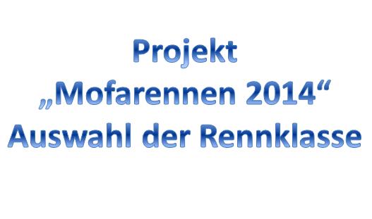 Projekt Mofarennen Auswahl der Rennklasse